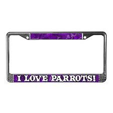 Purple I Love Parrots License Plate Frame