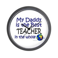 Best Teacher In The World (Daddy) Wall Clock