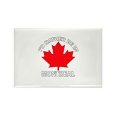 I'd Rather Be In Montreal Rectangle Magnet
