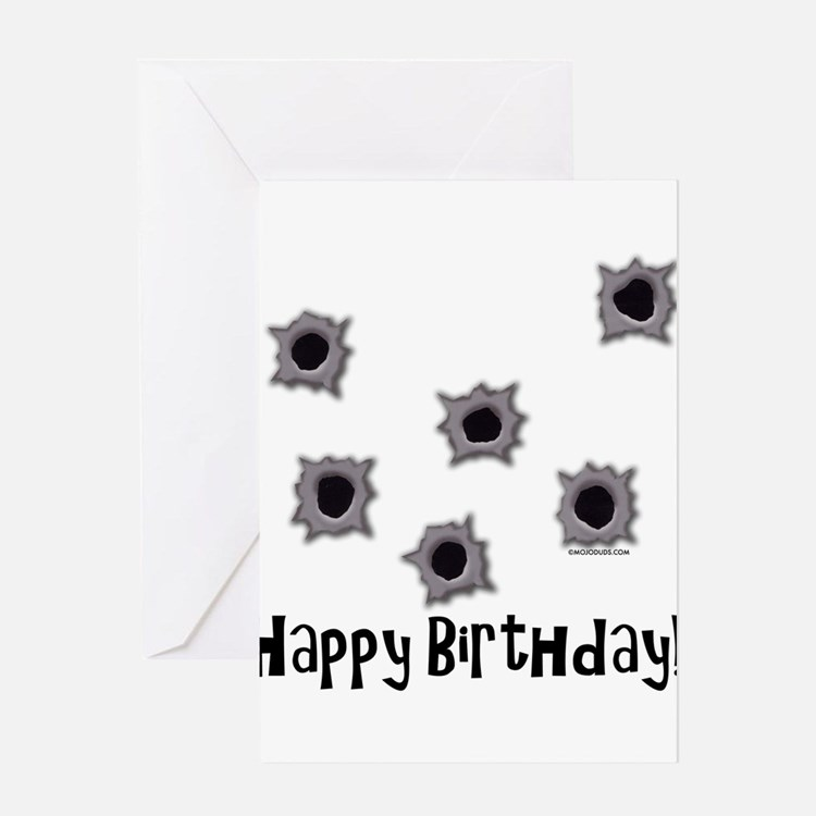 Happy Birthday Bullets Greeting Card