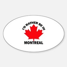 I'd Rather Be in Montreal Oval Decal