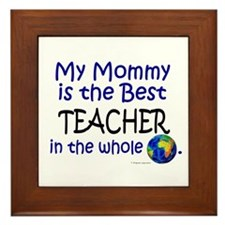 Best Teacher In The World (Mommy) Framed Tile
