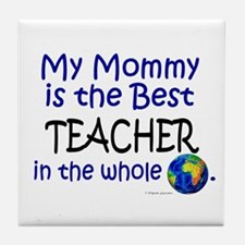 Best Teacher In The World (Mommy) Tile Coaster