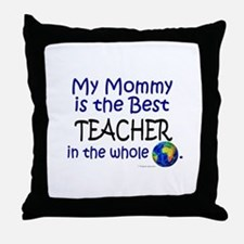 Best Teacher In The World (Mommy) Throw Pillow