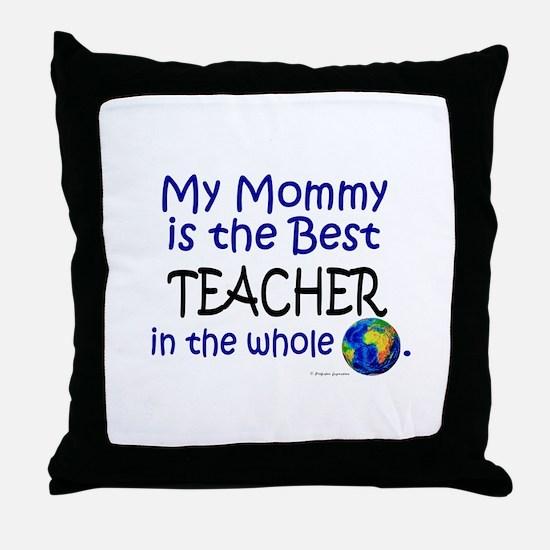 Best Teacher In The World (Mommy) Throw Pillow