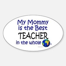 Best Teacher In The World (Mommy) Oval Decal