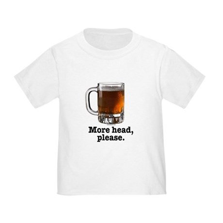More head, please Toddler T-Shirt