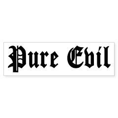Pure Evil Bumper Bumper Sticker