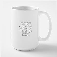 I FULLY BELIEVE IN APOLOGIZING, IF EVER Mug
