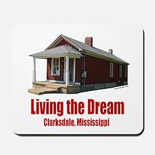 Living the Dream Clarksdale Mousepad