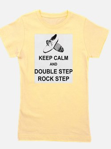 Keep Calm and Double Step Rock Step Girl's Tee