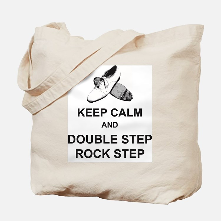 Keep Calm and Double Step Rock Step Tote Bag