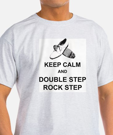 Keep Calm and Double Step Rock Step T-Shirt