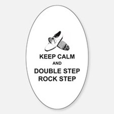 Keep Calm and Double Step Rock Step Decal