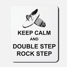 Keep Calm and Double Step Rock Step Mousepad