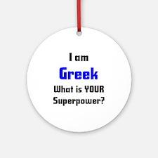 i am greek Ornament (Round)
