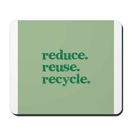 reduce.reuse.recycle. Mousepad