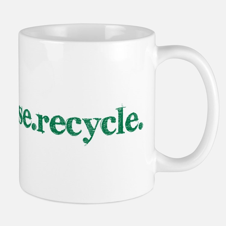 reduce.reuse.recycle. Mug