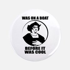 Columbus: On A Boat Before It Was Cool Button