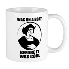 Columbus: On a Boat Before it Was Cool Mugs