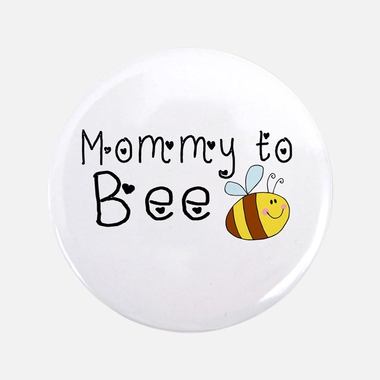 Mommy To Bee Button