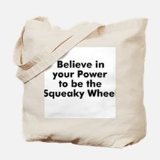 Believe in your Power to be t Tote Bag