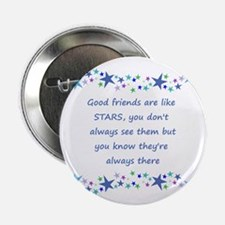 """Good Friends Are Like Stars 2.25"""" Button (10"""
