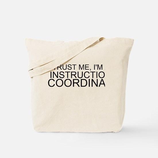 Trust Me, I'm An Instructional Coordinator Tote Ba