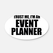 Trust Me, I'm An Event Planner Oval Car Magnet