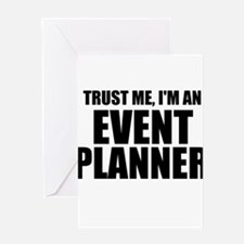 Trust Me, I'm An Event Planner Greeting Cards