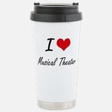I Love MUSICAL THEATER Stainless Steel Travel Mug