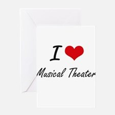 I Love MUSICAL THEATER Greeting Cards