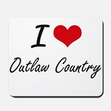 I Love OUTLAW COUNTRY Mousepad
