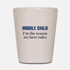 MIDDLE CHILD Shot Glass