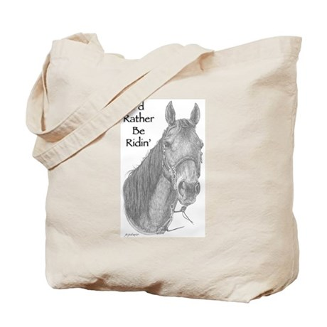 I'd Rather Be Ridin' a horse Tote Bag