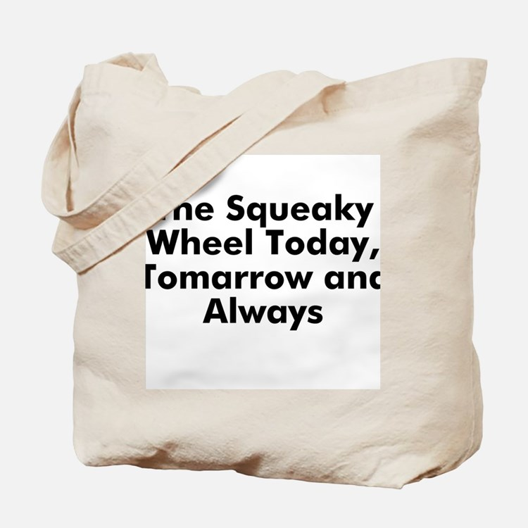 The Squeaky Wheel Today, Toma Tote Bag