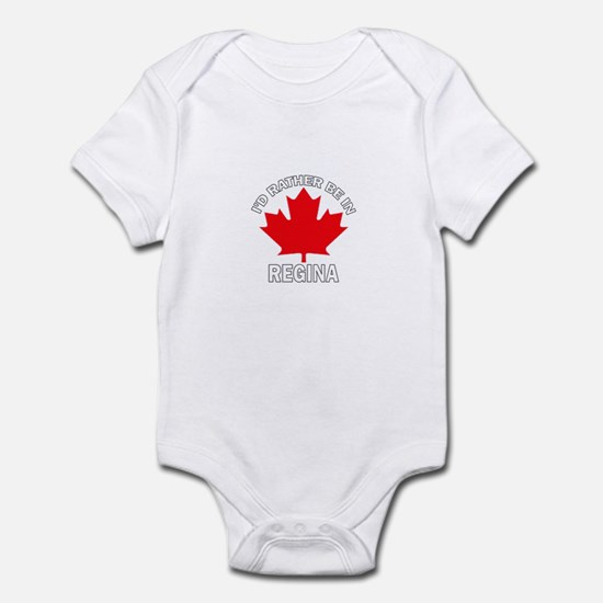 I'd Rather Be in Regina Infant Bodysuit