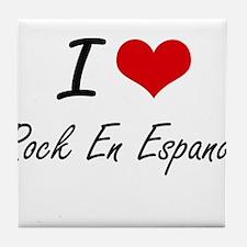 I Love ROCK EN ESPANOL Tile Coaster