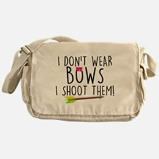 I Don't Wear Bows, I shoot them Messenger Bag