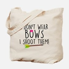I Don't Wear Bows, I shoot them Tote Bag