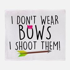 I Don't Wear Bows, I shoot them Throw Blanket