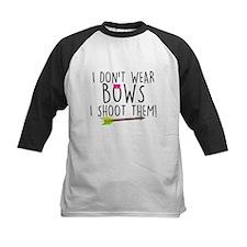I Don't Wear Bows, I shoot them Baseball Jersey
