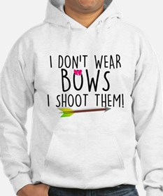 I Don't Wear Bows, I shoot them Hoodie