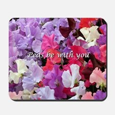 Peas be with you sweet peas Mousepad