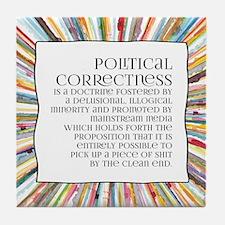 Political correctness Tile Coaster