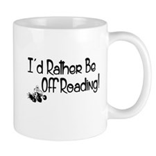 I'd Rather Be Off Roading Mugs
