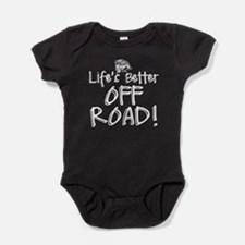 Lifes Better Off Road Baby Bodysuit