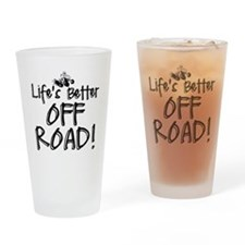 Lifes Better Off Road Drinking Glass
