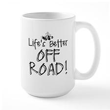 Lifes Better Off Road Mugs