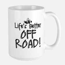 Lifes Better Off Road Mugs